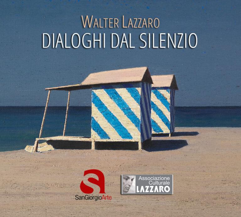 Walter Lazzaro - DIALOGHI DAL SILENZIO